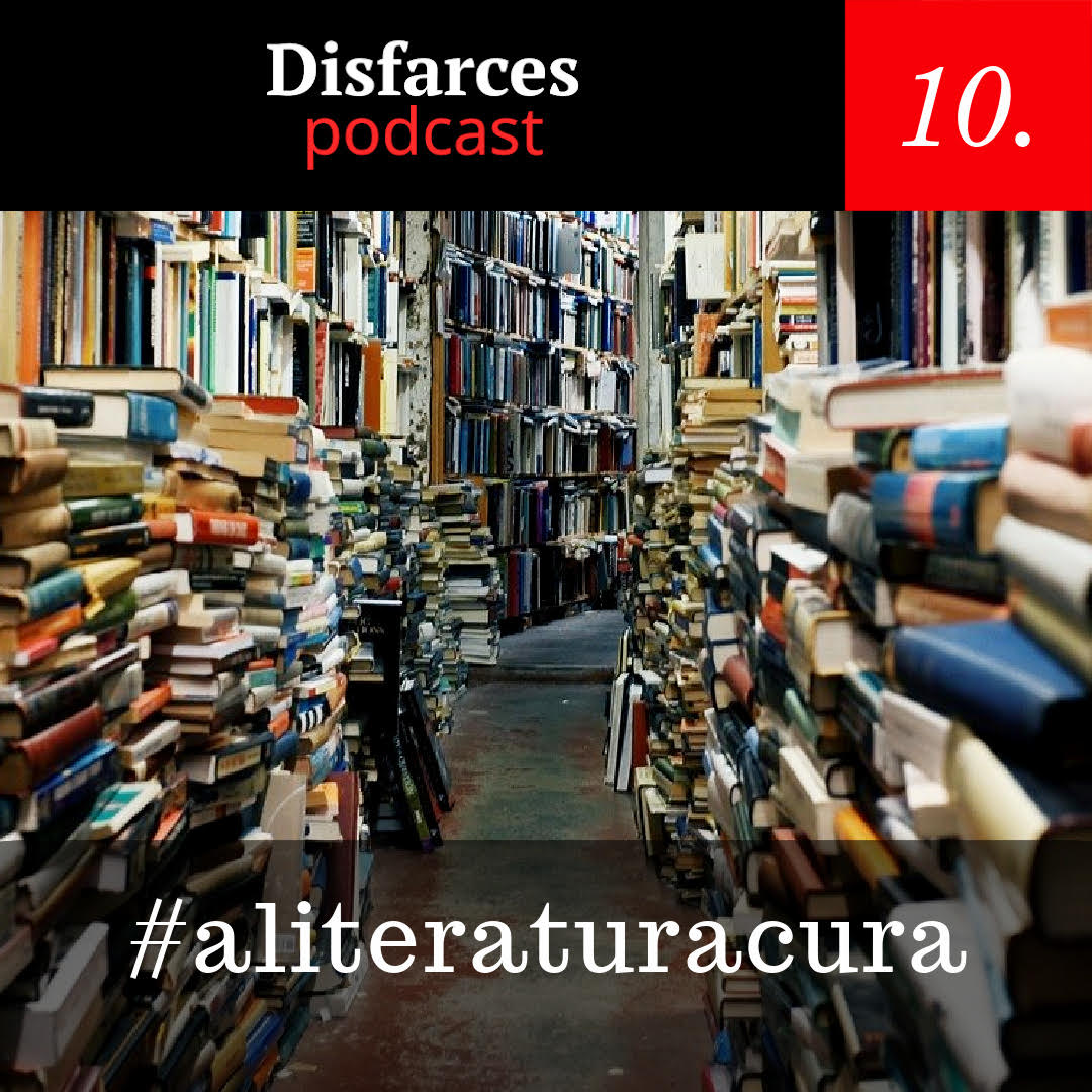 Disfarces 10 – #aliteraturacura